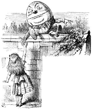Humpty Dumpty - (as illustrated by) John Tenniel (1865)